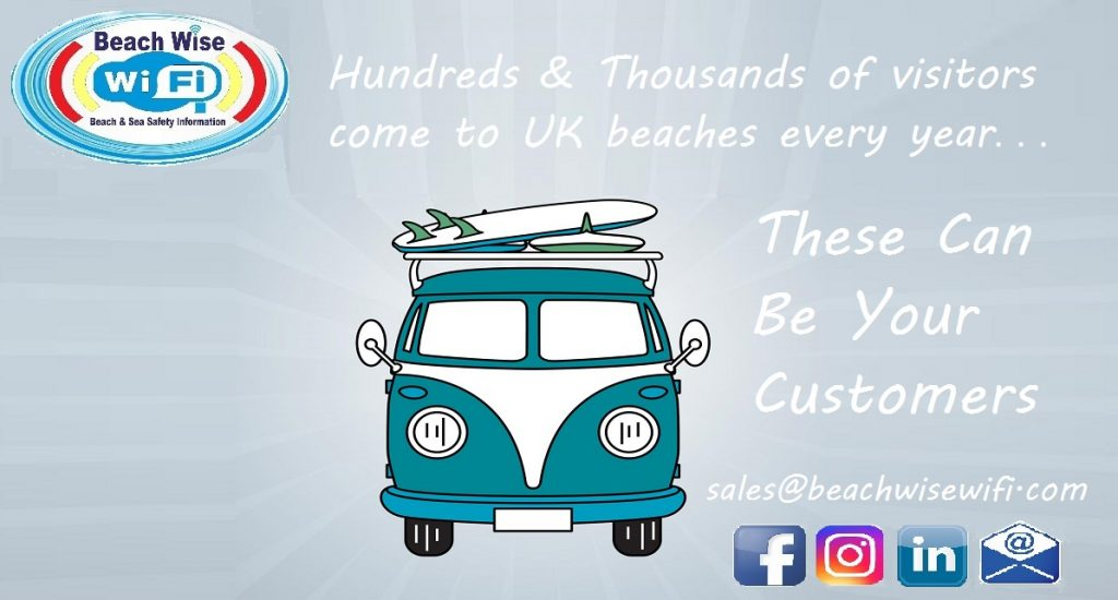 Tousands of visitors come to UK beaches every year, these could be your customers